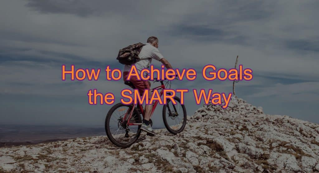 Achieve Goals the SMART Way