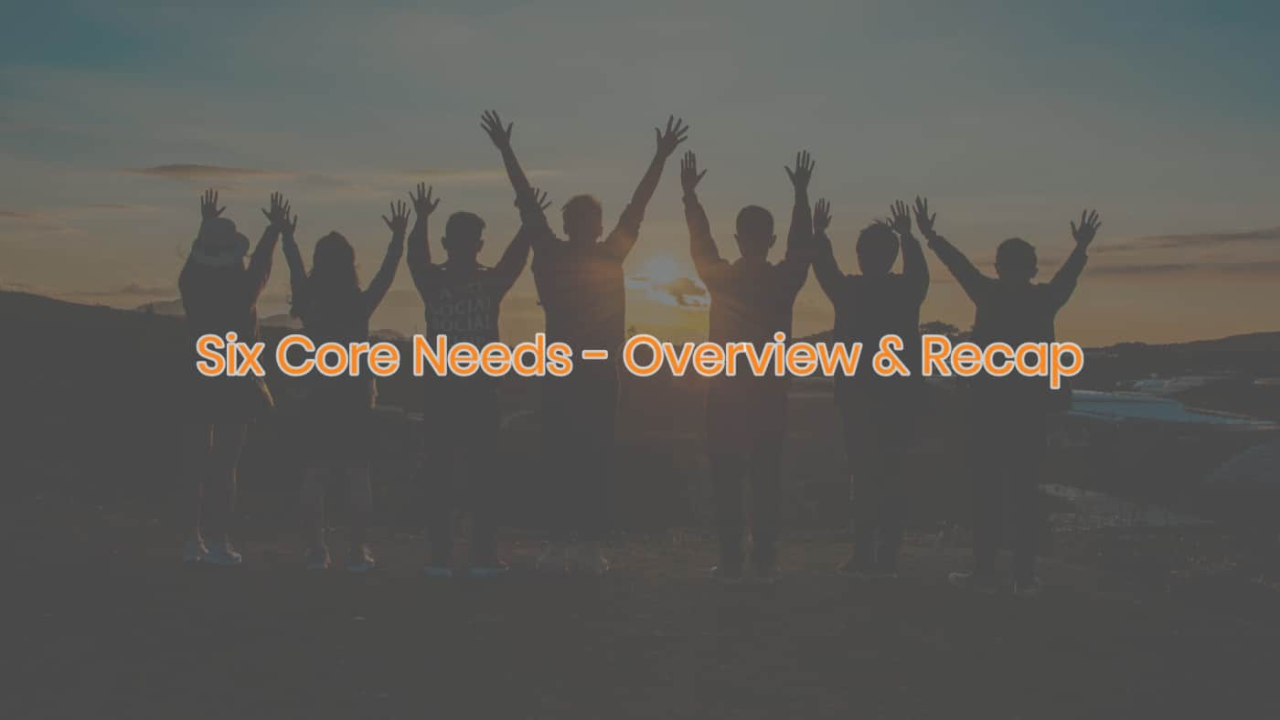 Six Core Needs