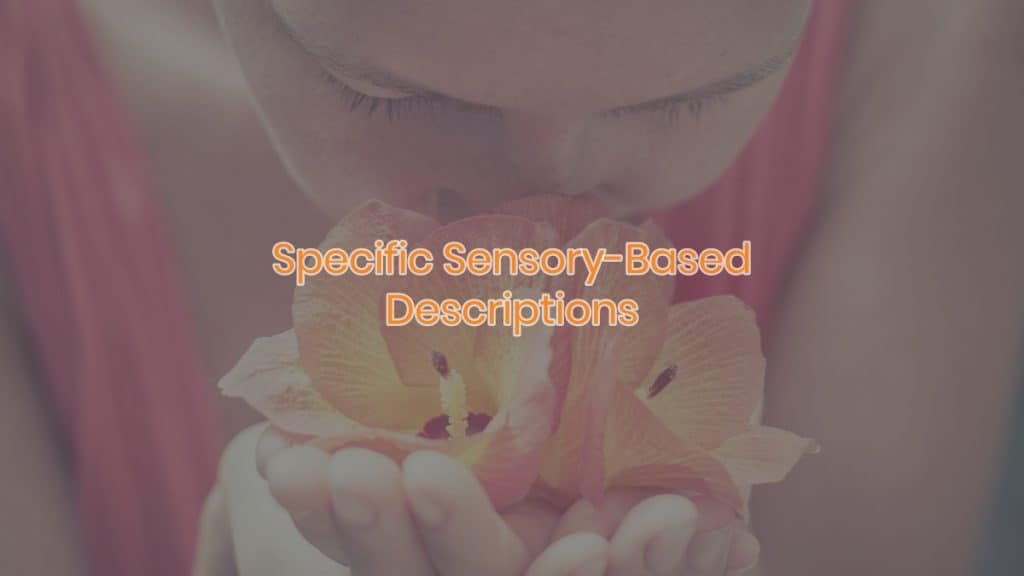 Specific Sensory-Based Descriptions