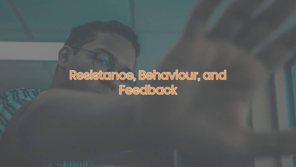 Resistance Behaviour and Feedback